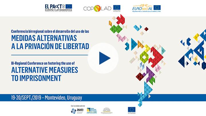 """Vídeo resumen """"Conferencia birregional sobre medidas alternativas a la privación de libertad"""""""