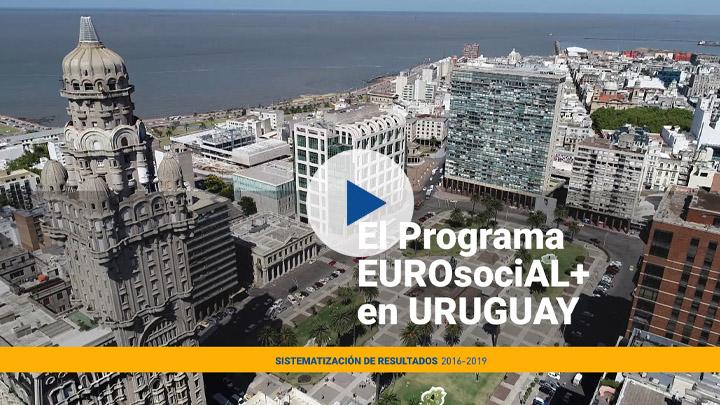 El Programa EUROsociAL+ en Uruguay: Sistematización de resultados 2016-2019