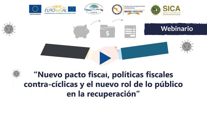 """Seminario web """"Nuevo pacto fiscal, políticas fiscales contra-cíclicas y el nuevo rol de lo público en la recuperación"""""""