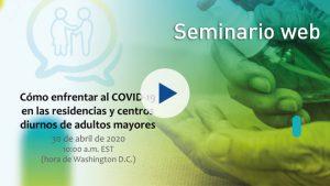 """seminario web """"Cómo enfrentar la #COVID19 en las residencias y centros diurnos para personas adultas mayores"""""""