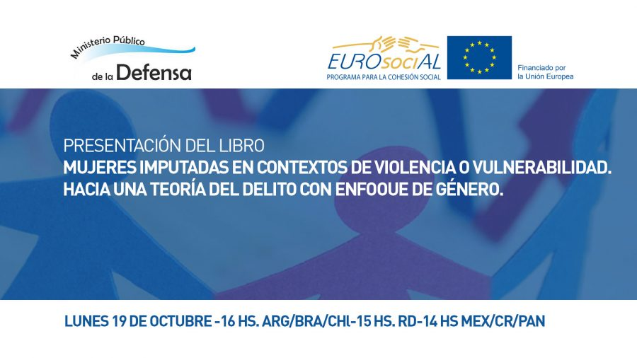 """Presentation of the book """"Women accused in contexts of violence or vulnerability. Towards a theory of crime with a gender perspective"""""""
