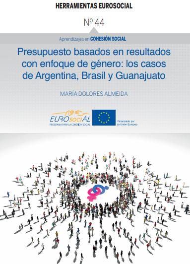 Presupuesto basados en resultados con enfoque de género: los casos de Argentina, Brasil y Guanajuato