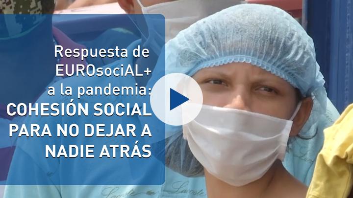 Respuesta de EUROsociAL+ a la pandemia: cohesión social para no dejar a nadie atrás