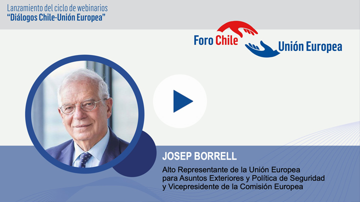Chile-EU Dialogues: presentation by Josep Borrell, High Representative of the European Union for Foreign Affairs and Security Policy / Vice-President of the European Commission.