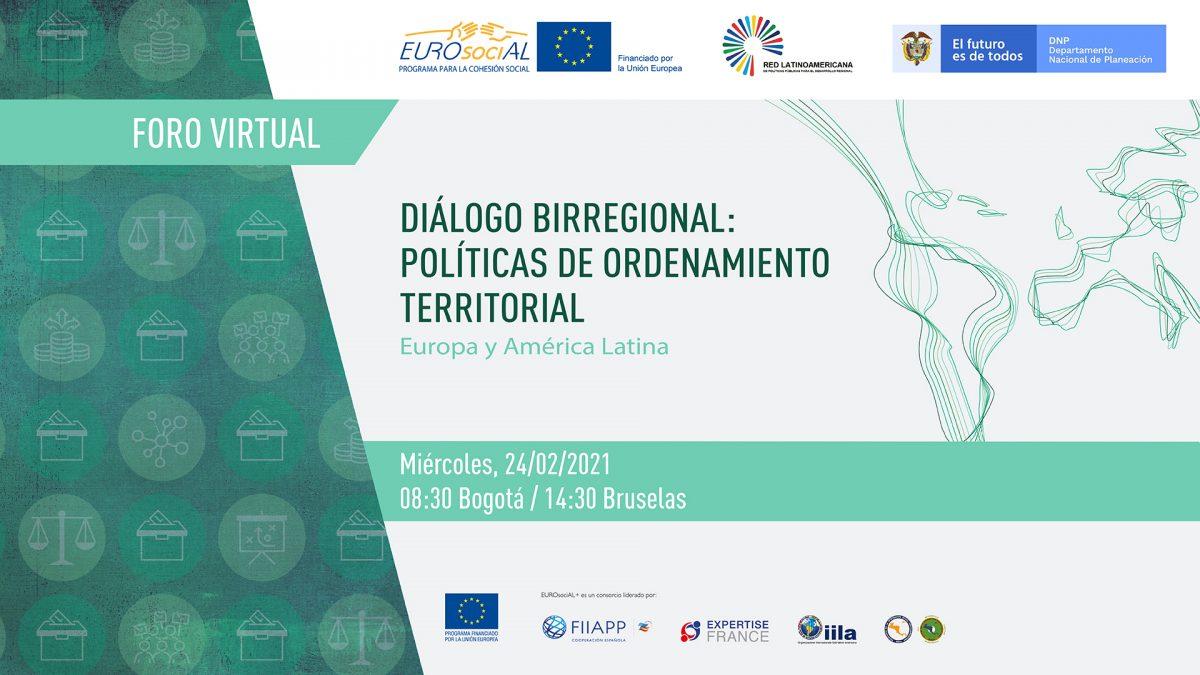 Diálogo Birregional:  Políticas de Ordenamiento Territorial Europa y América Latina