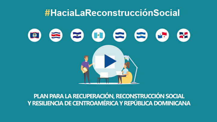 Plan for the recovery, social reconstruction and resilience of Central America and the Dominican Republic