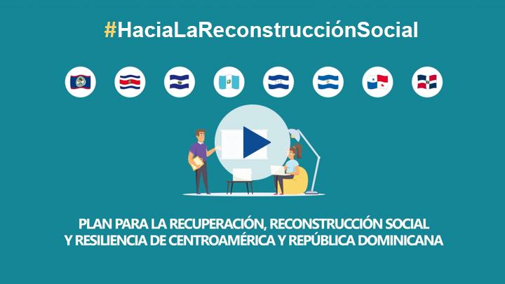 Plan para la recuperación, reconstrucción social y resiliencia de Centroamérica y República Dominicana