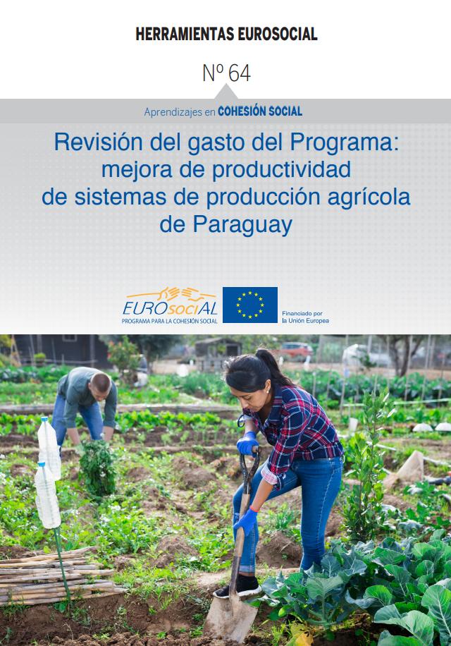 Revisión del gasto del Programa: mejora de productividad de sistemas de producción agrícola de Paraguay