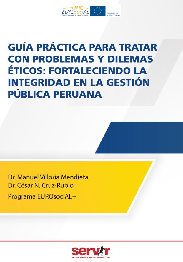 Guía práctica para tratar con problemas y dilemas éticos: fortaleciendo la integridad en la gestión pública peruana